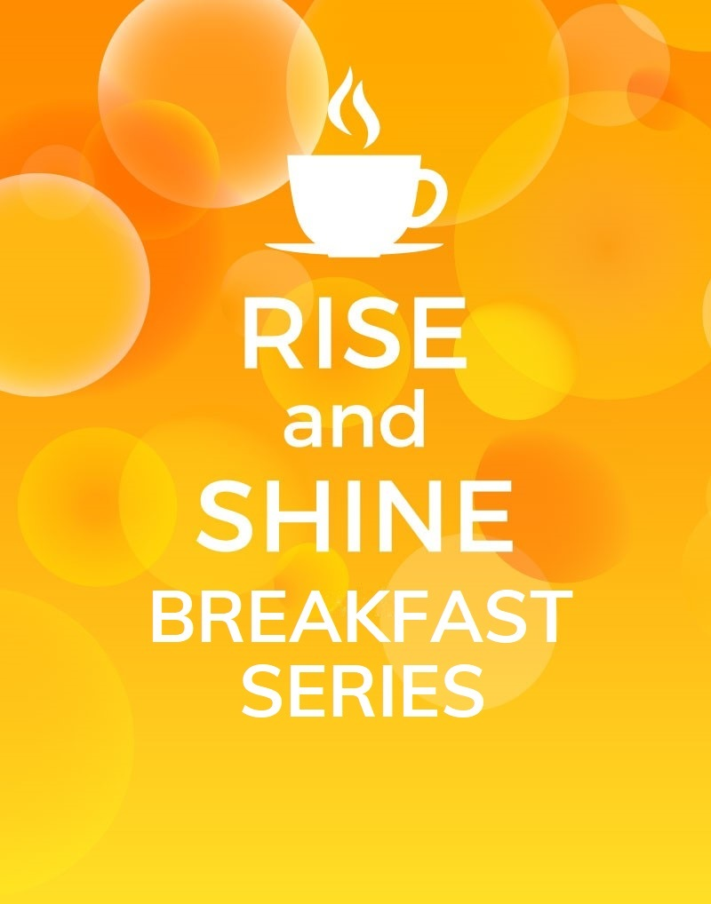 Rise & Shine/Lunch & Learn Series