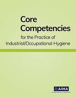 Core Competencies for the Practice of Industrial-Occupational Hygiene